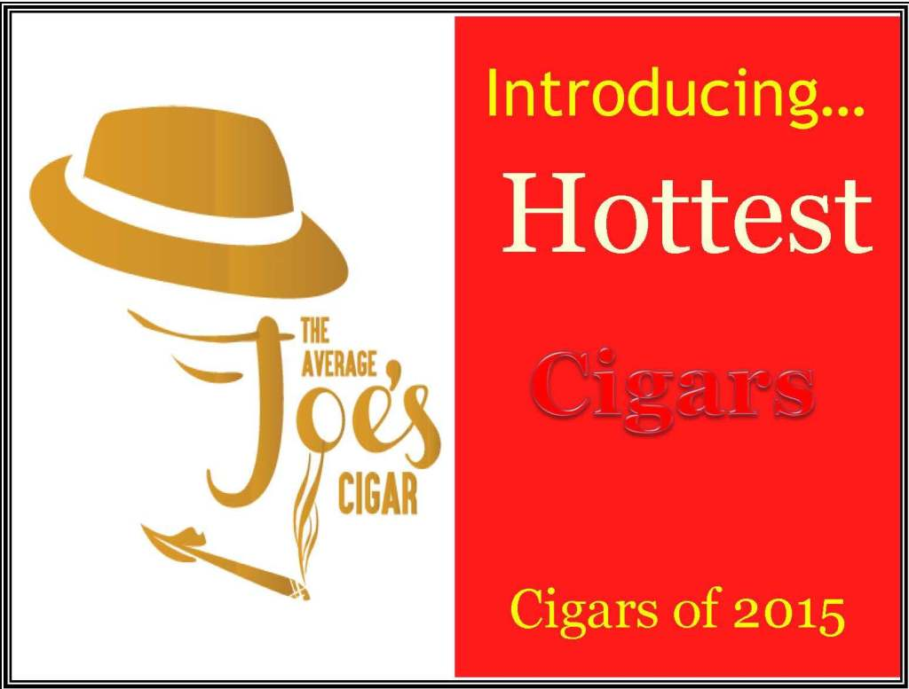 Our of 24 Hottest Premium Cigars of 2015