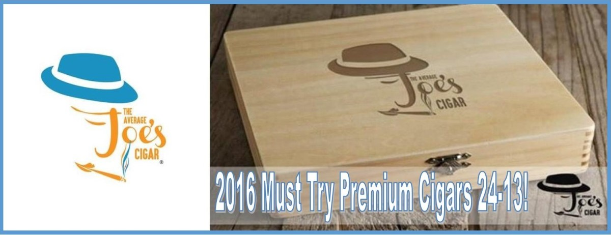 2016 Must Try Premium Cigars 24-13!